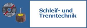 Schleif- und Trenntechnik